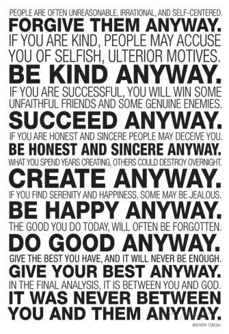 Mother Teresa Quote Love Them Anyway Inspiration Mother Teresa Anyway Poster  Inspirational Mother Teresa Quotes