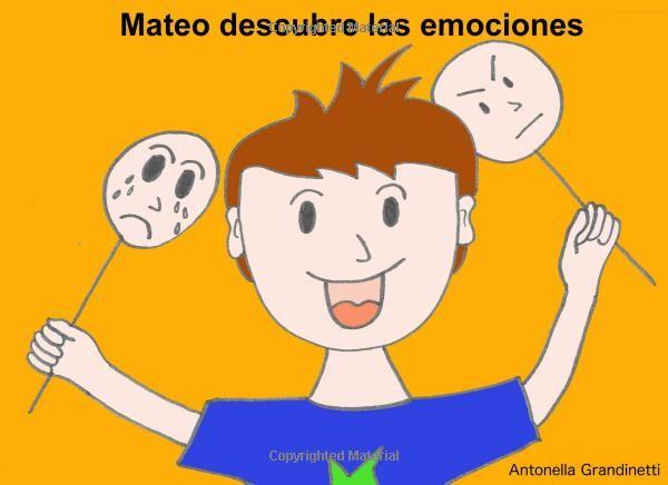 Mateo descubre las emociones (Mis emociones y yo): Amazon.de: Antonella Grandinetti: Fremdsprachige Bücher