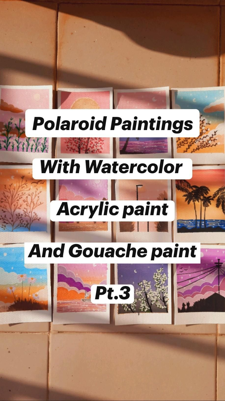 Polaroid Paintings  With Watercolor   Acrylic paint  And Gouache paint  Pt.3