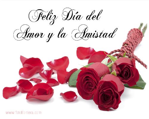 Frases De Amor Y Amistad: Flores Con Frases De Feliz Dia Del Amor Y La Amistad Para