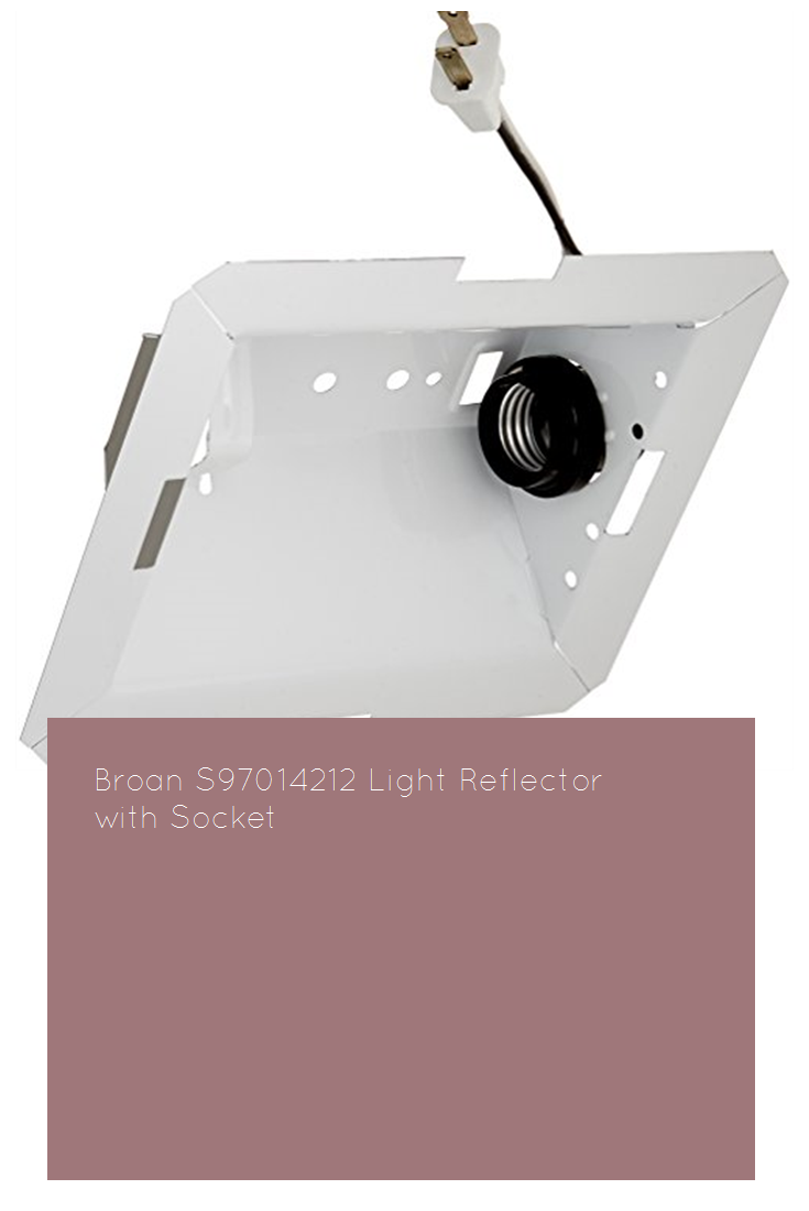 Broan S97014212 Light Reflector with Socket