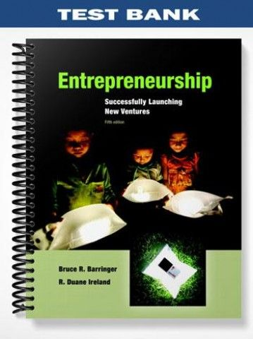 Test Bank for Entrepreneurship Successfully Launching New Ventures ...