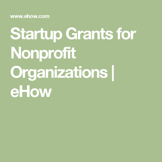 Startup Grants For Nonprofit Organizations (With Images