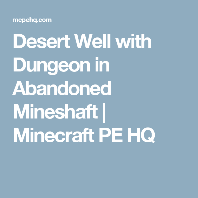 Desert Well With Dungeon In Abandoned Mineshaft (With