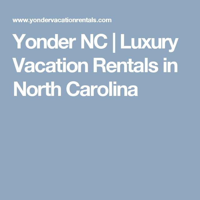 Yonder NC | Luxury Vacation Rentals in North Carolina