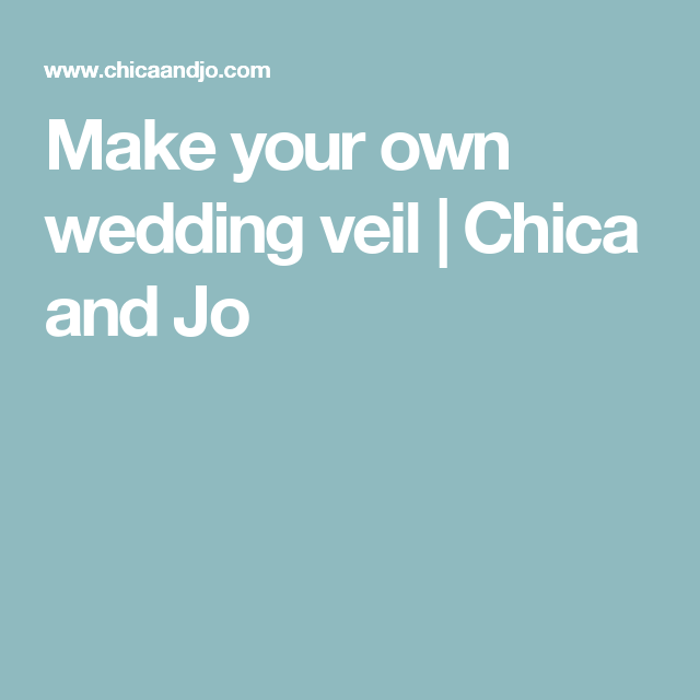 Make your own wedding veil | Chica and Jo | Veils | Pinterest ...