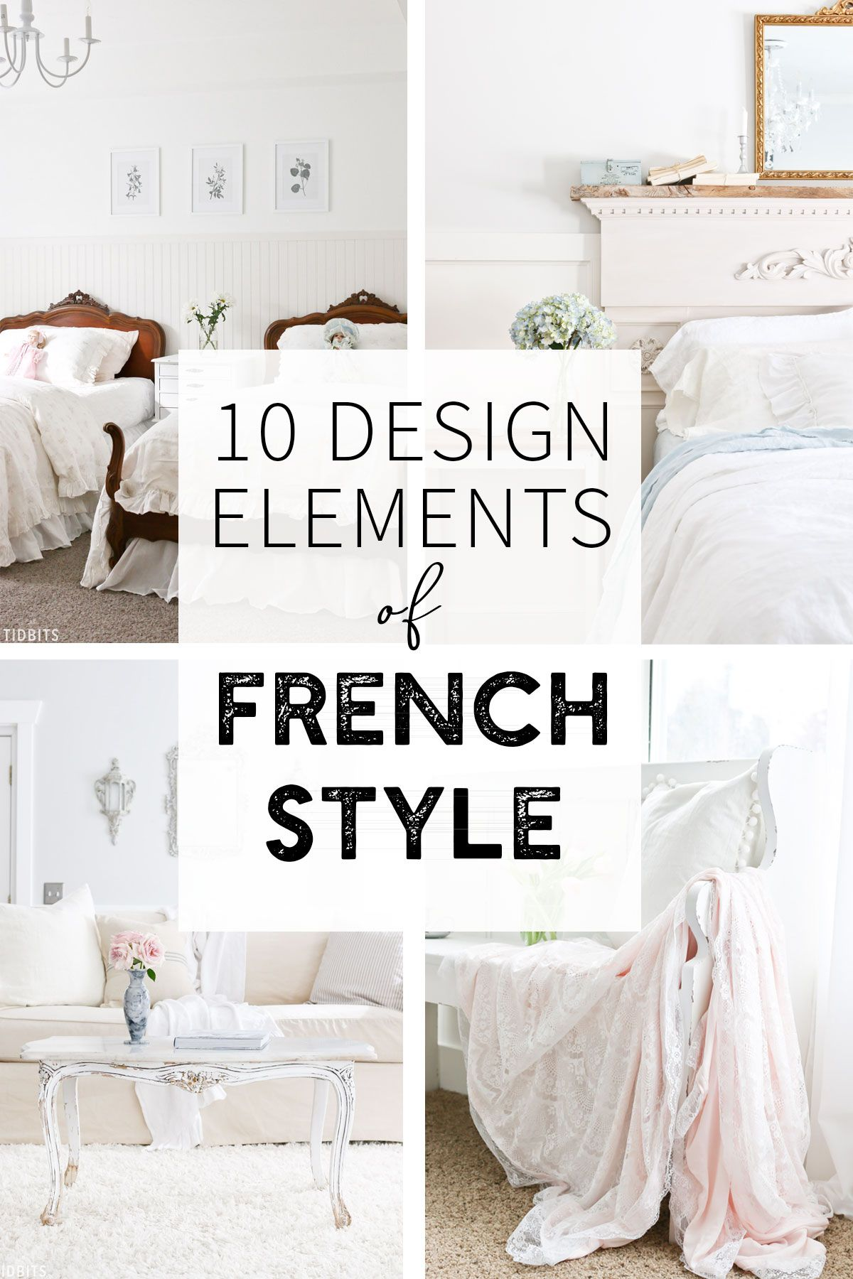 Love French Style 10 Design Elements Of Camitidbits Frenchstyle Frenchdesign Frenchfarmhouse Designelements Frenchhome