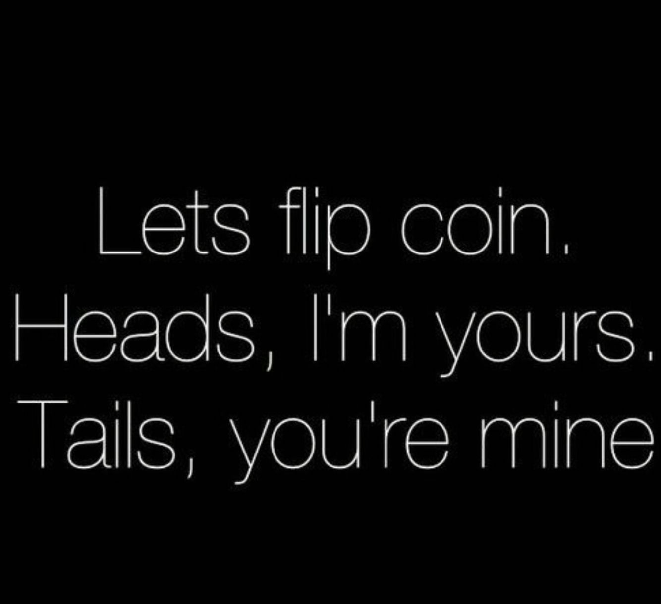 Flip A Coin Flirty Quotes Flirty Quotes For Him Flirting Quotes Funny