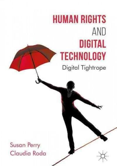 Human Rights and Digital Technology: Digital Tightrope
