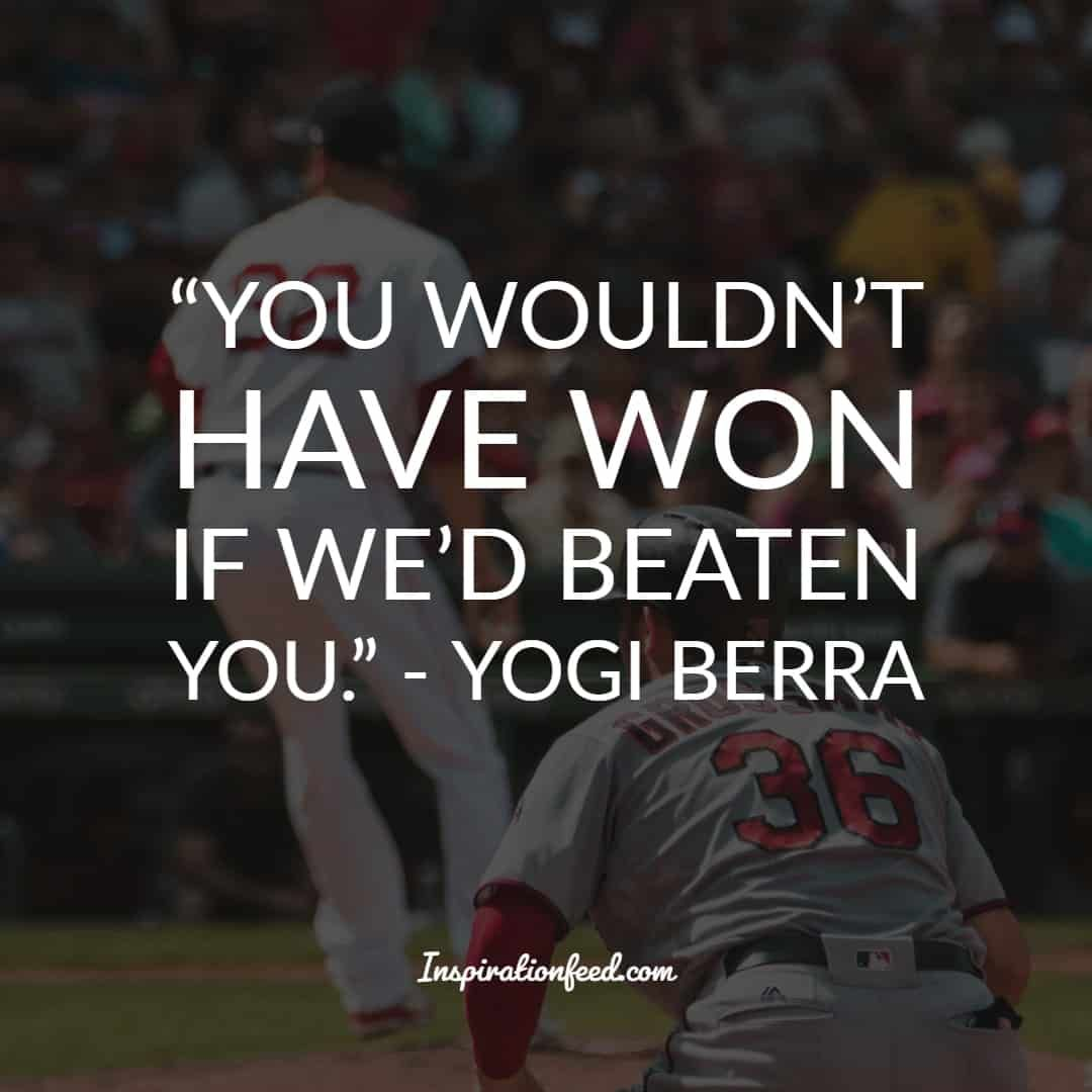 40 Of The Best Yogi Berra Quotes To Make You Laugh And Think Yogi Berra Quotes Quotes To Live By Money Quotes