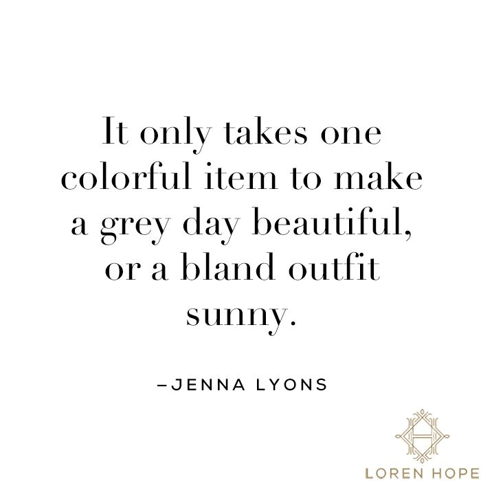 It only takes one colorful item to make a grey day beautiful, or a