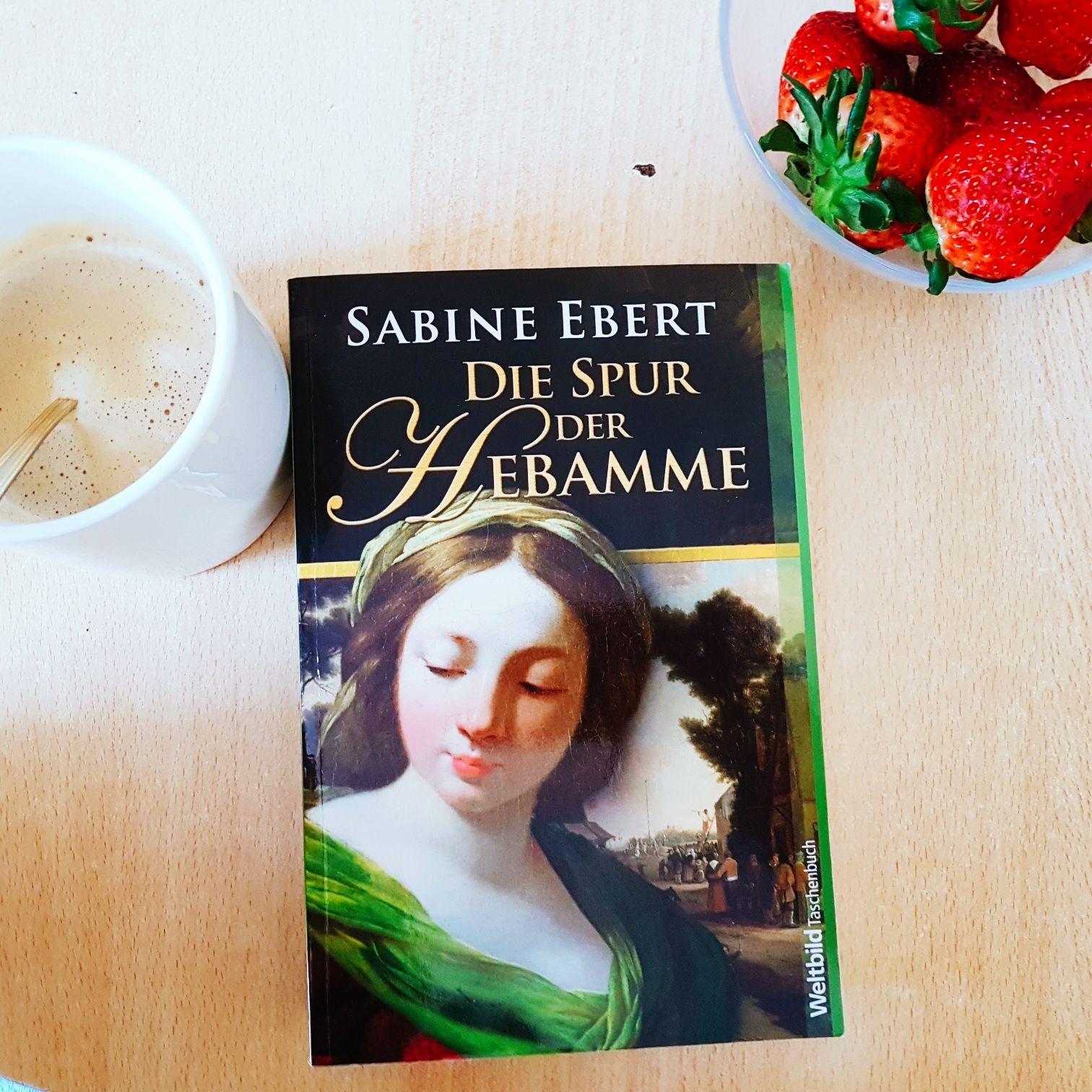 Die Spur der Hebamme von Sabine Ebert