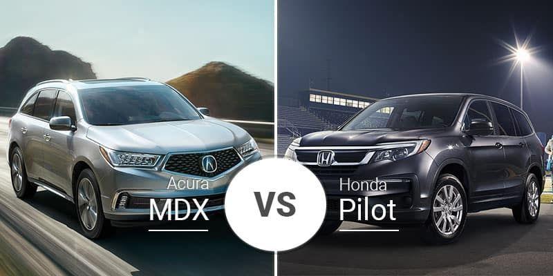 Interesting Honda Pilot Vs Acura Mdx 2020 In 2021 Honda Pilot Acura Acura Mdx