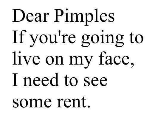 Dear Pimples If You Re Going Funny Quotes Funny Quotes For Kids Super Funny Quotes