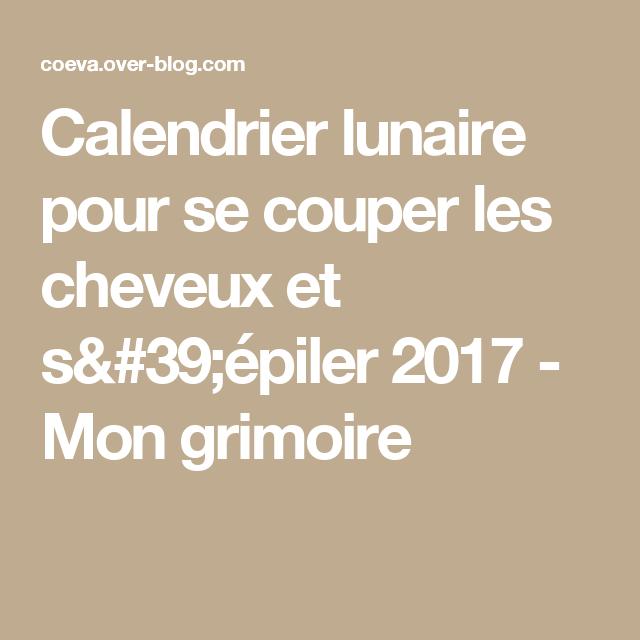 Calendrier Lunaire Pour Se Couper Les Cheveux Et Sépiler 2019