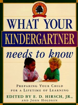 What Your Kindergartner Needs to Know by E.D. Hirsch. | So ...