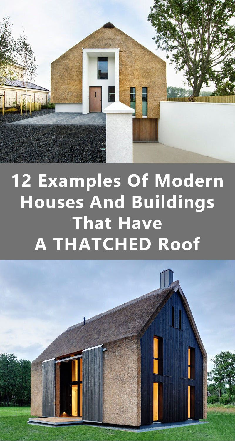 12 Examples Of Modern Houses And Buildings That Have A Thatched Roof Small House Design Architecture Barn Style House Thatched House