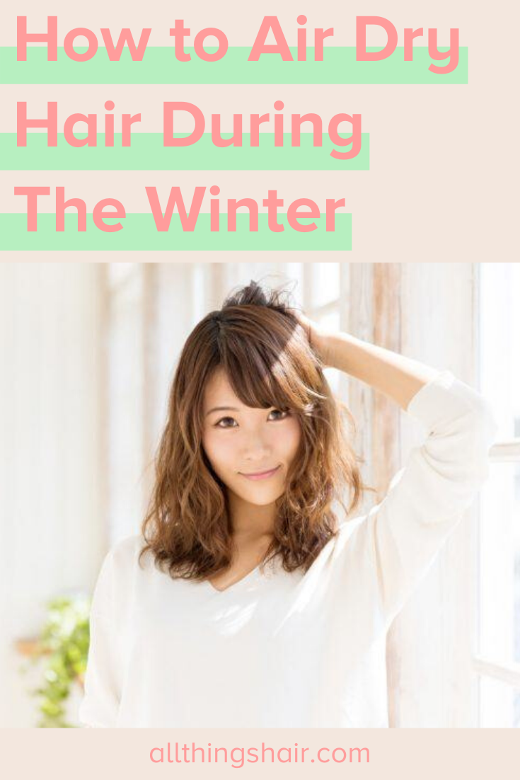 AirDrying Hair Master the Technique in Time for Winter