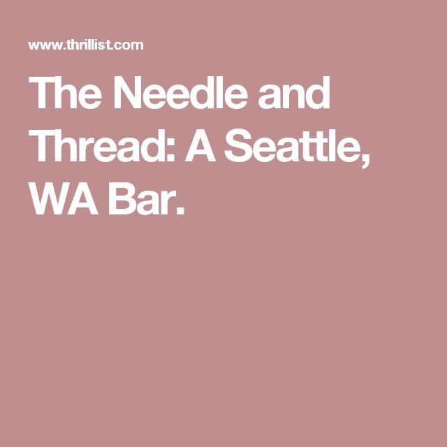 Needle, Thread, Bar, Seattle
