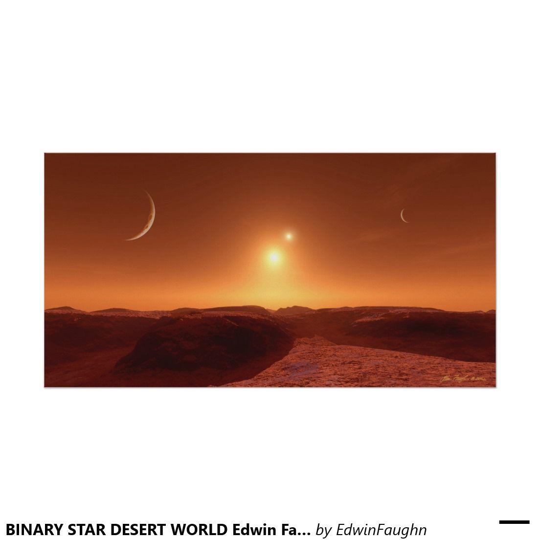 Binary Star Desert World Edwin Faughn Poster