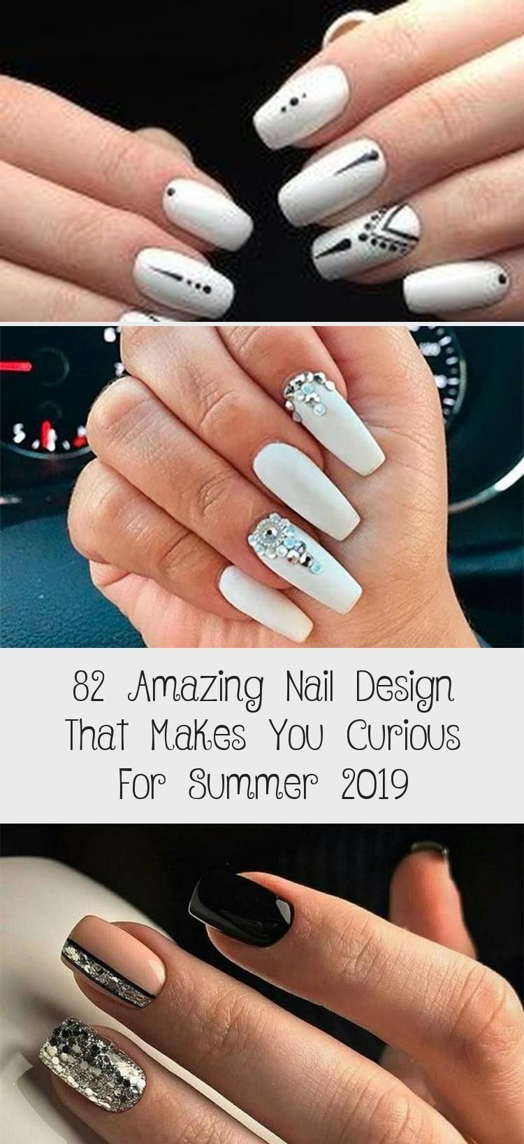 82 Amazing Nail Design That Makes You Curious For Summer 2019 – MAKEUP