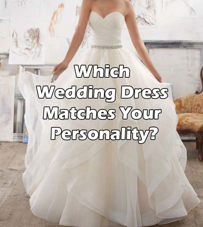 Which Wedding Dress Matches Your Personality Dress Quizzes Wedding Dresses Wedding Quiz Buzzfeed