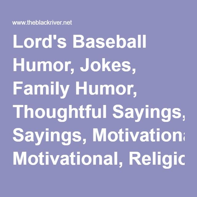 lord s baseball humor jokes family humor thoughtful sayings