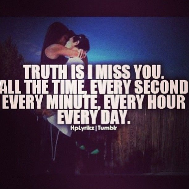 The Truth Is I Miss You. And I Know I Really Shouldn't