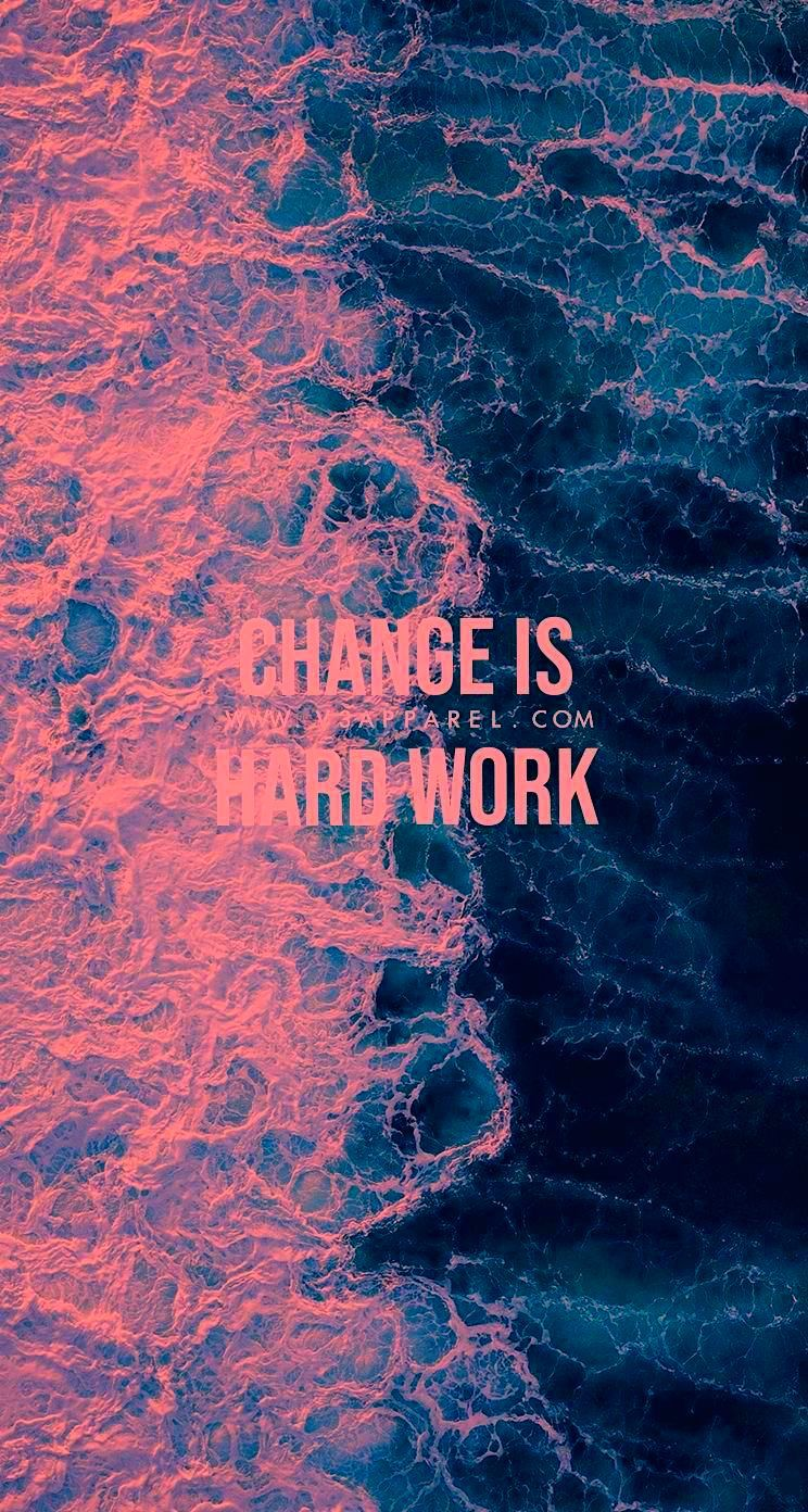 Change is hardwork. Download this FREE wallpaper @ www.V3Apparel.com/MadeToMotivate and many more fo...