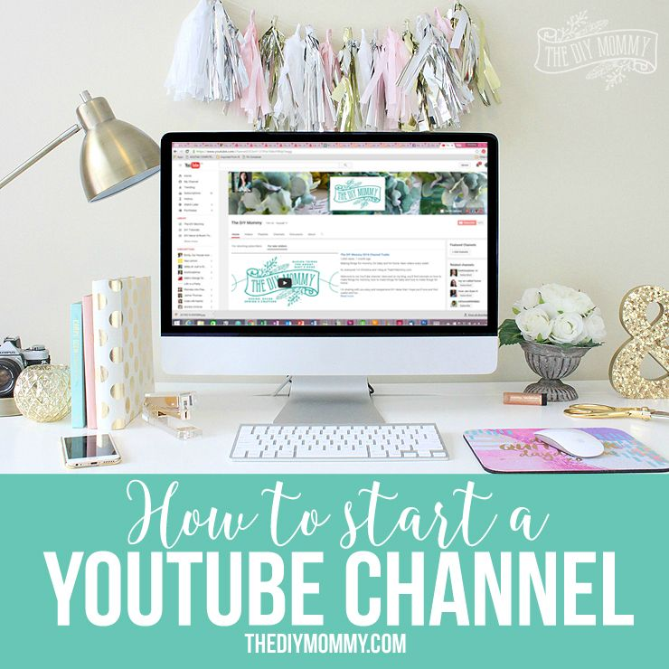 How To Start A Youtube Channel Your Diy Blog Youtube Channel