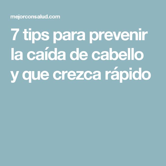 7 tips para prevenir la caída de cabello y que crezca rápido