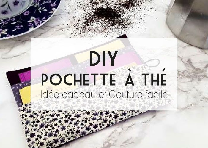 pochette th diy id e cadeau et couture facile couture facile pochettes et originaux. Black Bedroom Furniture Sets. Home Design Ideas
