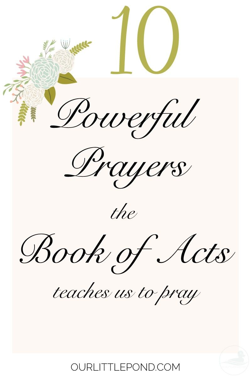 10 Powerful Prayers the Book of Acts Teaches Us to Pray