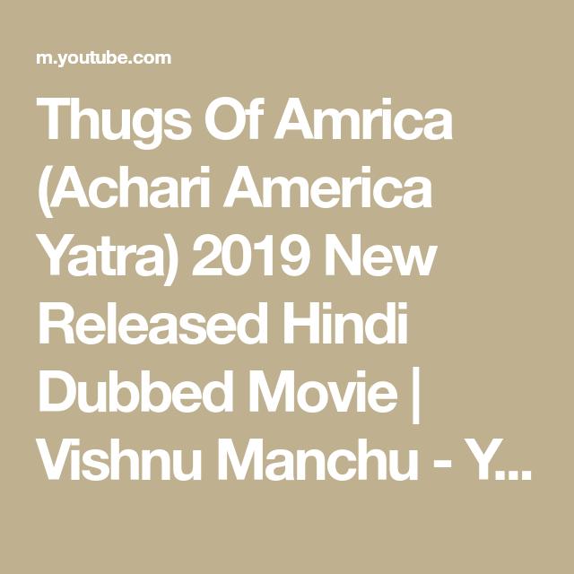 Thugs Of Amrica (Achari America Yatra) 2019 New Released