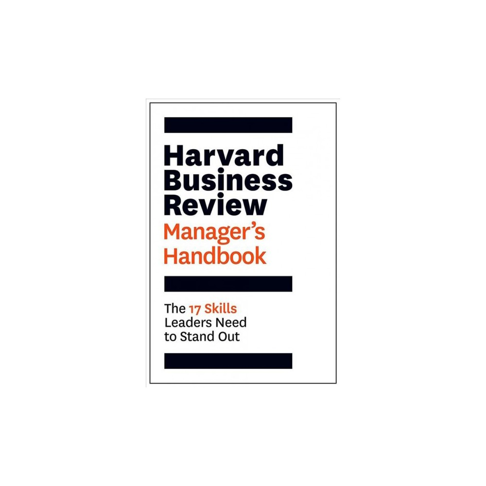 Harvard Business Review Manager's Handbook : The 17 Skills