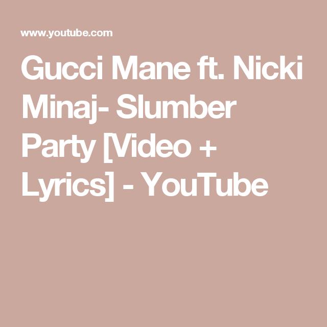 dece40981324 Gucci Mane ft. Nicki Minaj- Slumber Party  Video + Lyrics  - YouTube ...