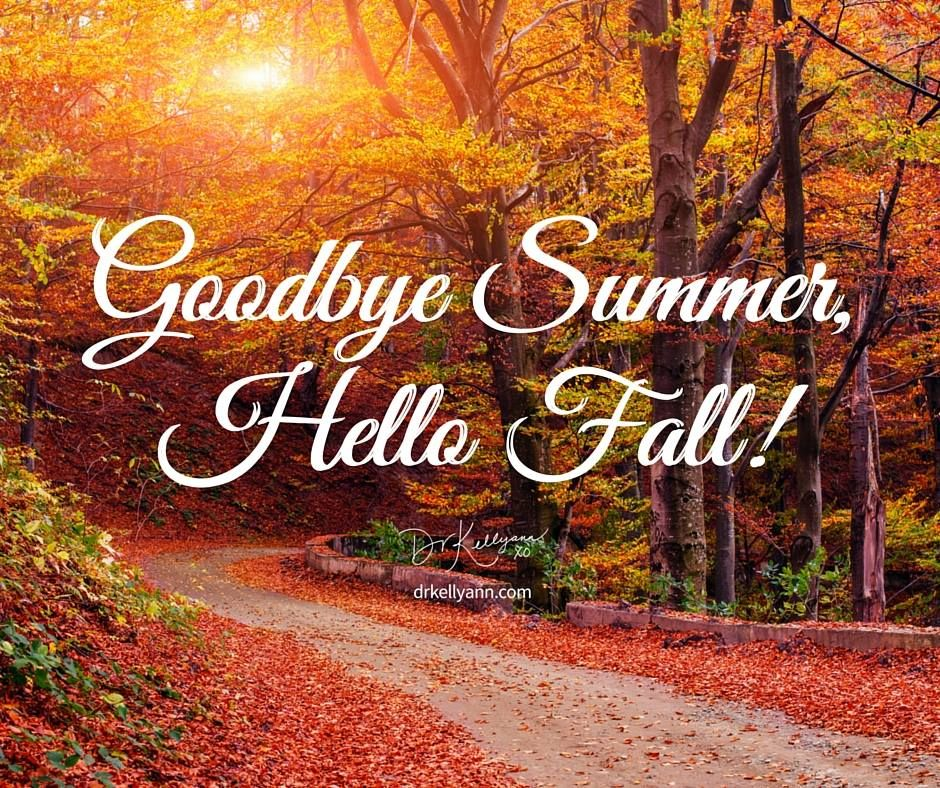 Goodbye Summer, Hello Fall! Hello autumn, Goodbye summer