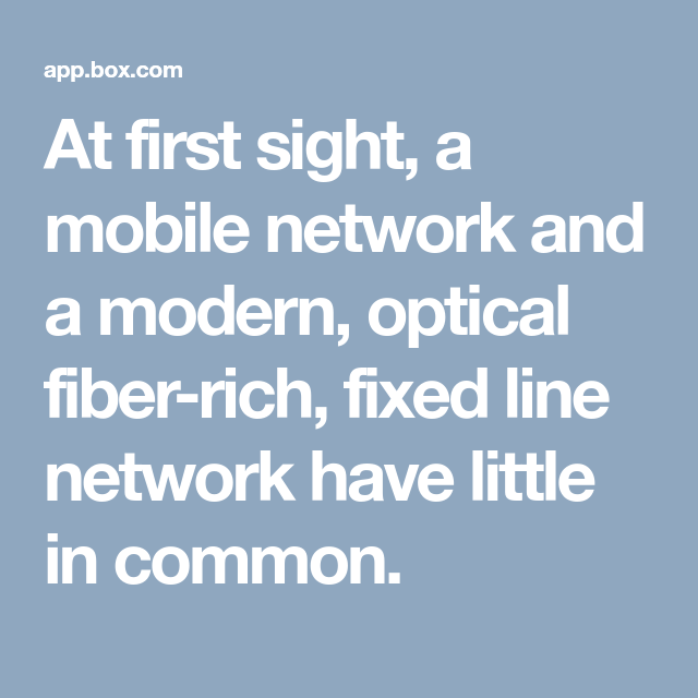 At first sight, a mobile network and a modern, optical