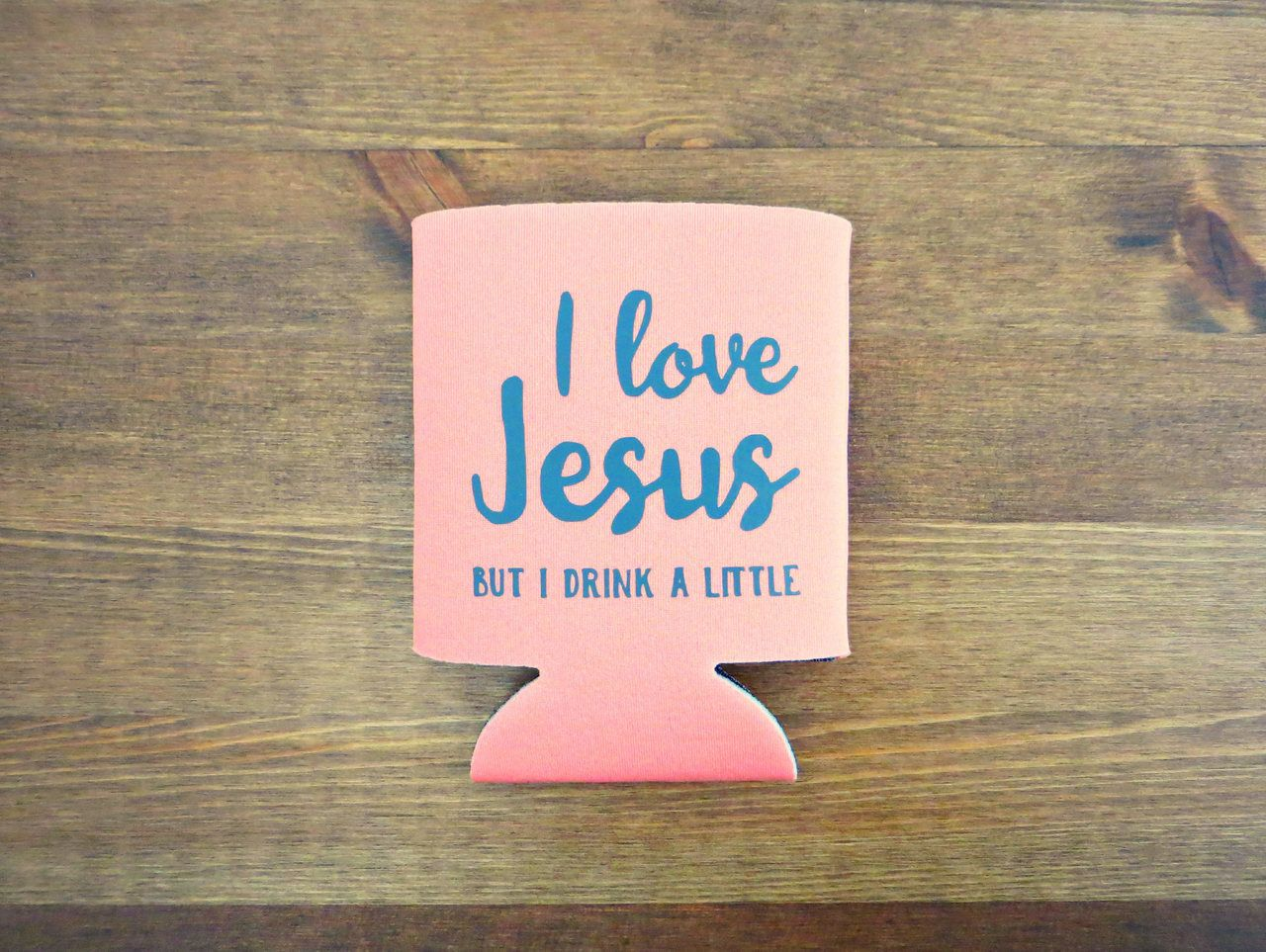I Love Jesus but I Drink A Little Koozie - Choose Your Color ...