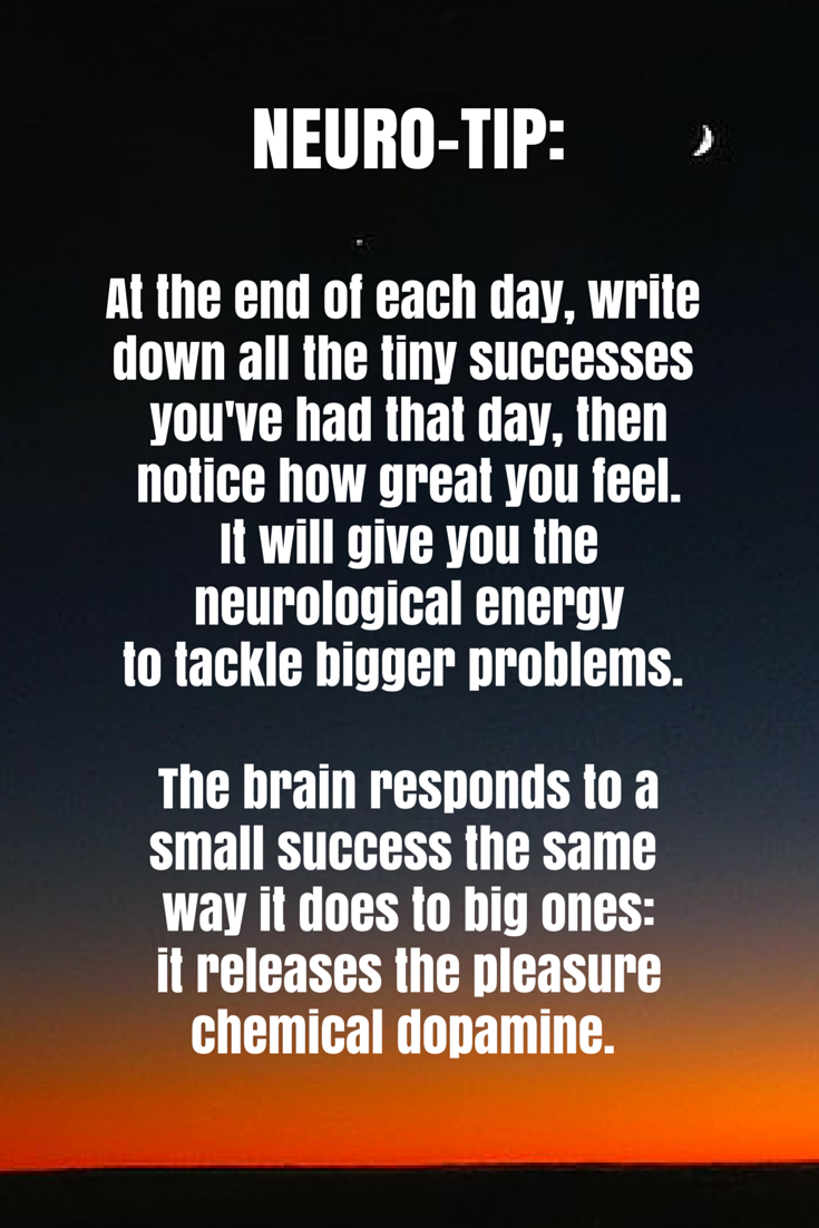 Neuro-#tip: At the end of each day, write down all the tiny
