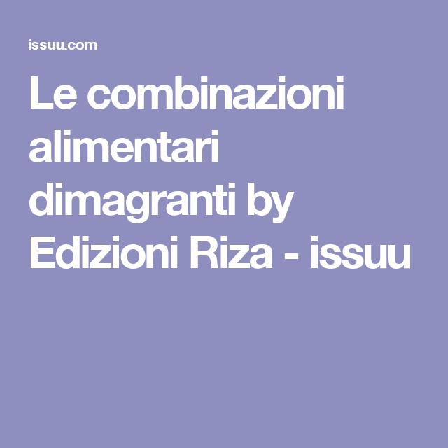Le Combinazioni Alimentari Dimagranti By Edizioni Riza Issuu Dimagrire Salute E Benessere Dieta