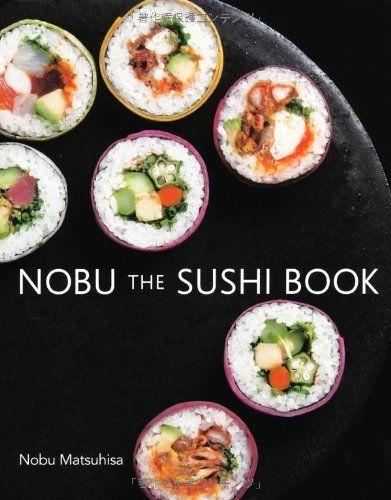 Nobu the sushi book nobu matsuhisa recipe book english translation nobu the sushi book nobu matsuhisa recipe book english translation ver forumfinder Choice Image