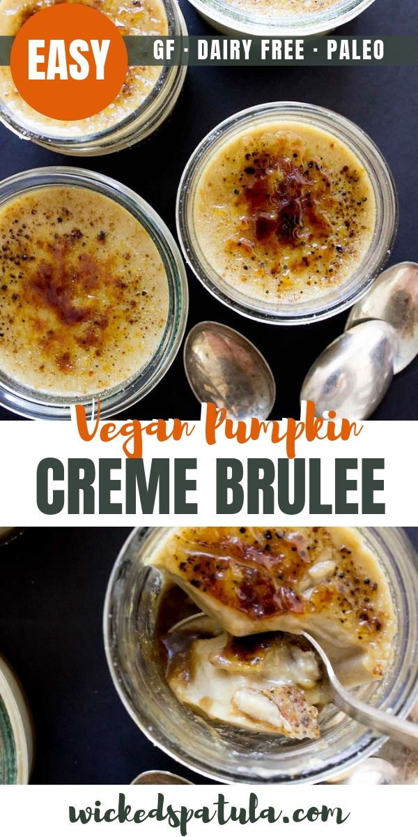 Easy Paleo Vegan Pumpkin Creme Brulee Recipe - Easy pumpkin creme brulee is perfect for fall! This dairy-free vegan creme brulee recipe needs just 7 simple ingredients + 15 minutes prep. And, paleo creme brulee is a naturally gluten-free treat. #wickedspatula #paleo #paleorecipes #vegan #veganrecipes #dessert #paleodessert #vegandessert #cremebrulée