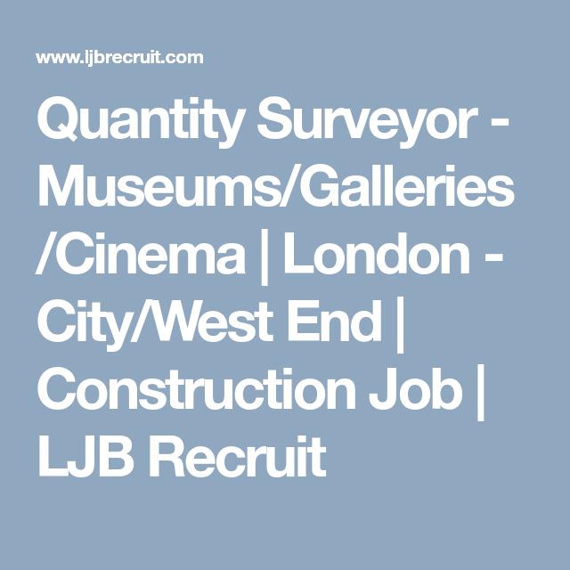 Quantity Surveyor Museums Galleries Cinema London City West