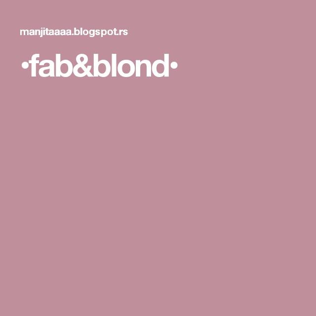 •fab&blond•