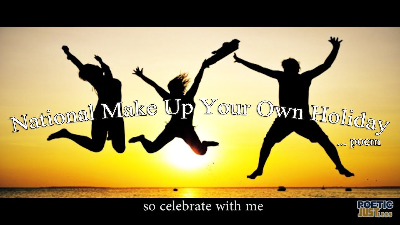 """""""Make Up Your Own Holiday Day"""" Poem 