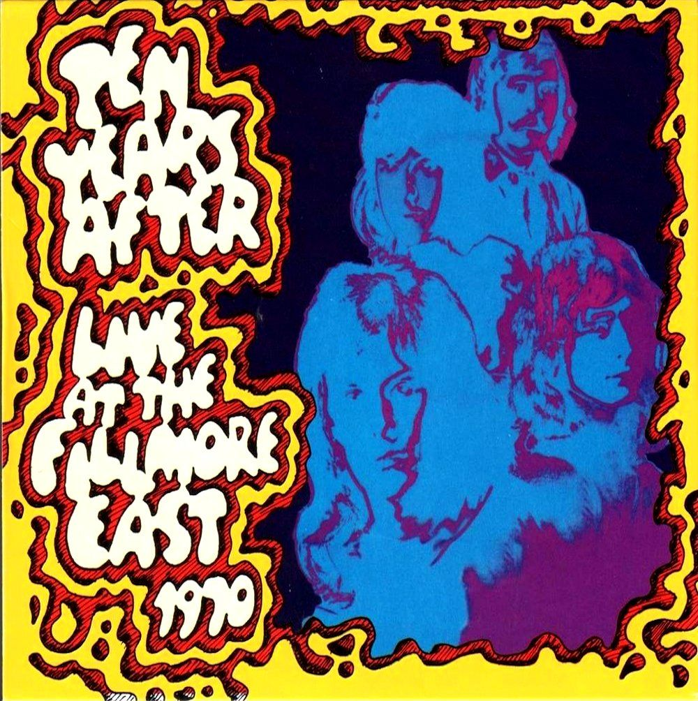 Ten Years After Live At The Fillmore East 1970 Fillmore East Fillmore Classic Rock And Roll