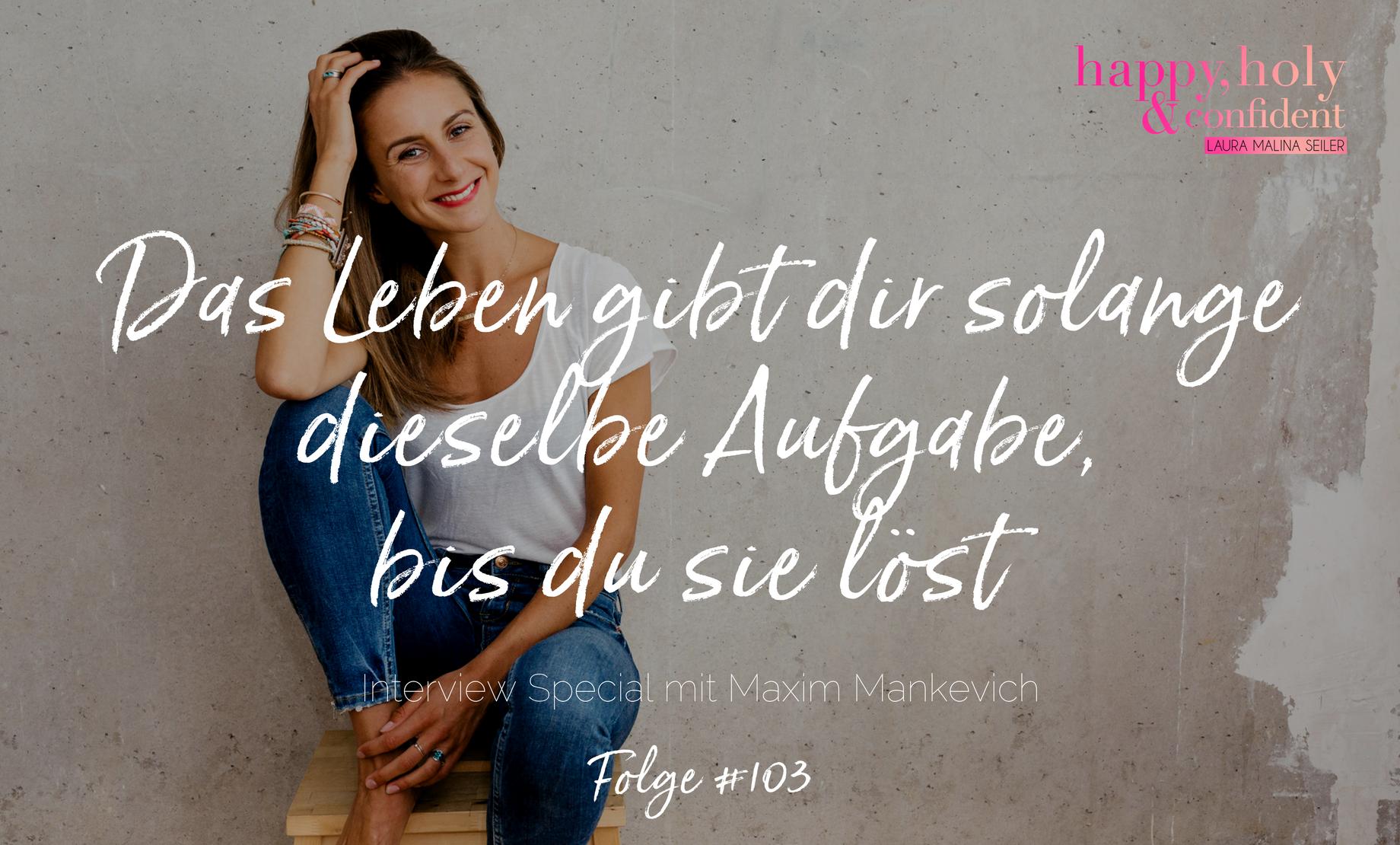 103 Podcast Das Leben Gibt Dir Solange Dieselbe Aufgabe Bis Du Sie Lost Podcast Fragen Zum Nachdenken Leben