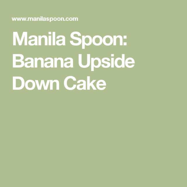 Manila Spoon: Banana Upside Down Cake