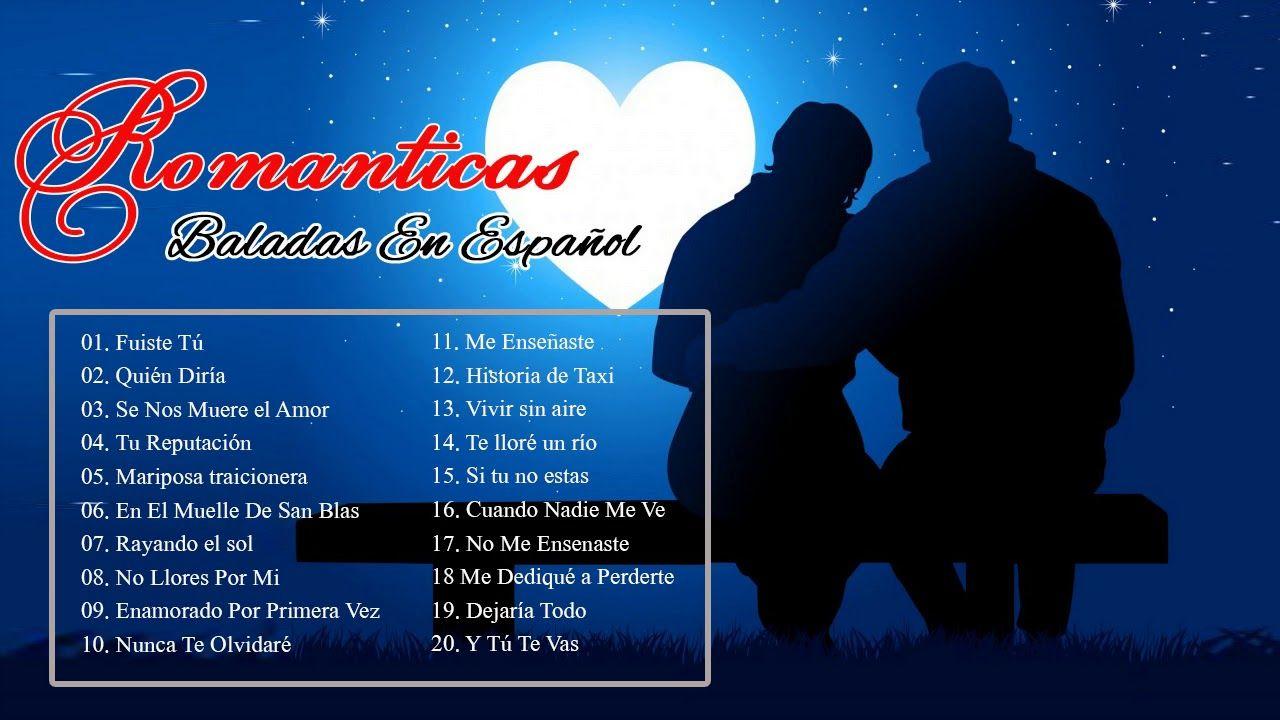 La Colección De Canciones De Amor Románticas Y La Más Escuchada De Todos Canciones De Amor Musica En Español Amor A La Musica